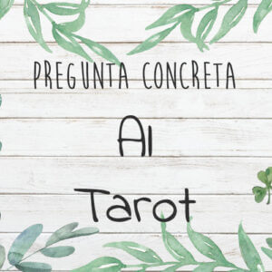 Pregunta concreta al Tarot