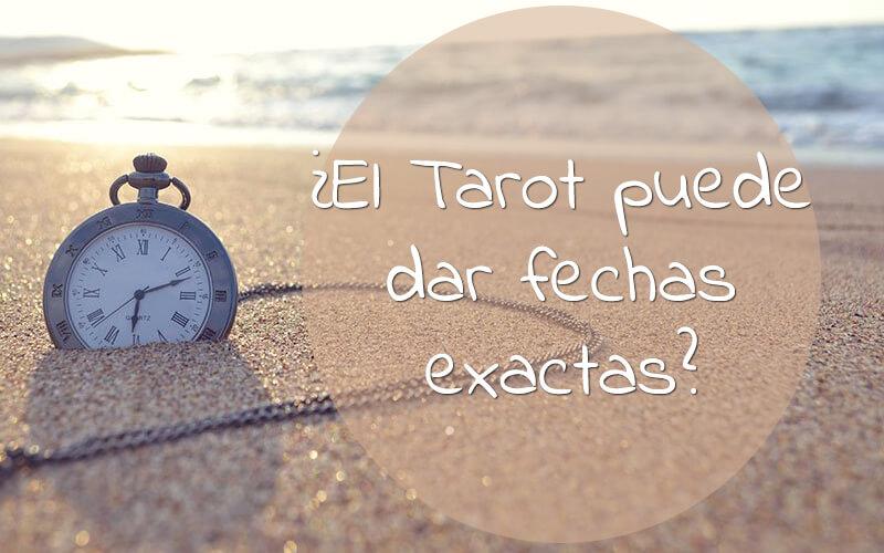 ¿El Tarot puede dar fechas exactas?